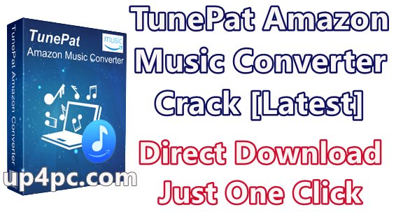 TunePat Amazon Music Converter 1.20 With Crack [Latest]