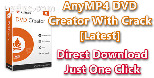 Anymp4 Dvd Creator 7.2.36 With Crack [Latest]