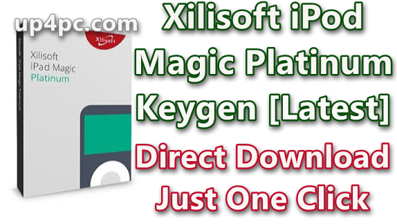 Xilisoft iPod Magic Platinum 5.7.30 Build 2020022 Keygen