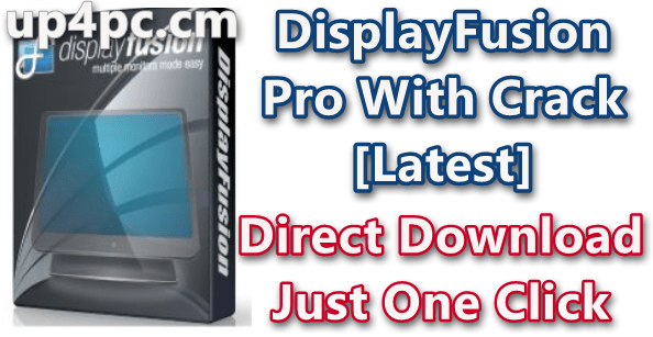 DisplayFusion Pro 9.7 Beta 5 With Crack [Latest]