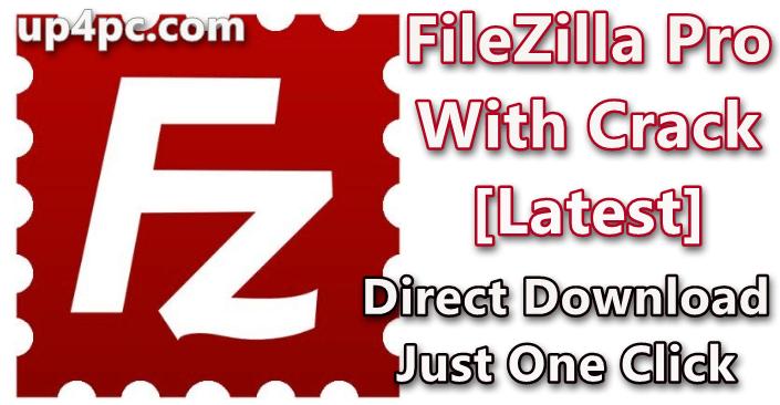 FileZilla Pro 3.47.2.1 With Crack [Latest]