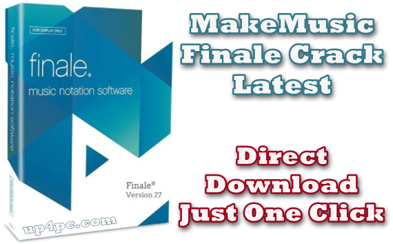 Makemusic Finale Crack With License Key For Pc Windows 2021 Download