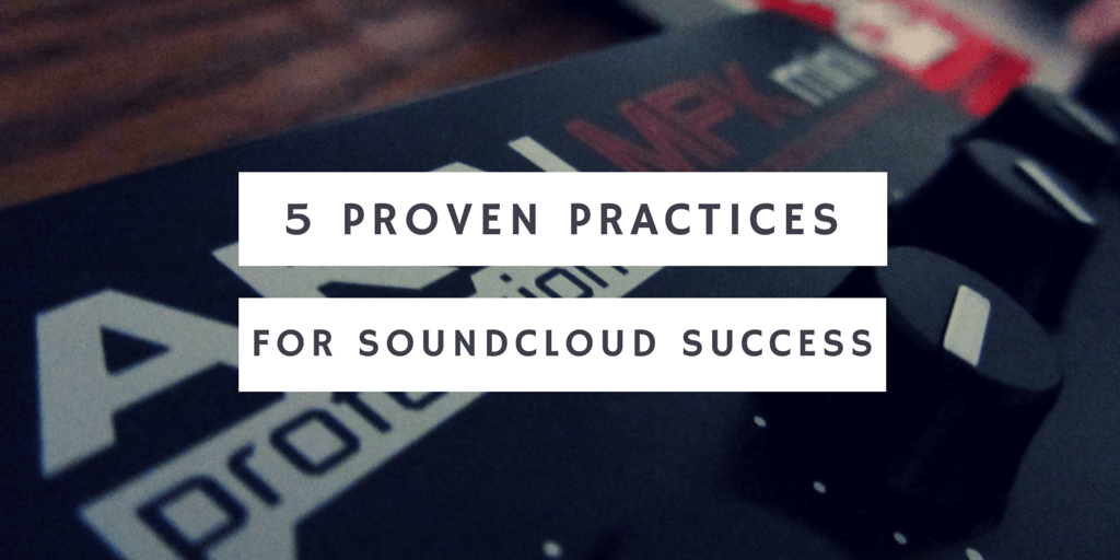 5 Proven Practices for SoundCloud Success