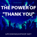 The Power of Thank You - Upcoming Hip Hop