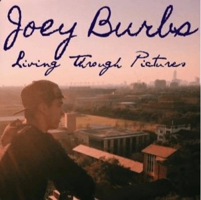 Living Through Pictures Joey Burbs
