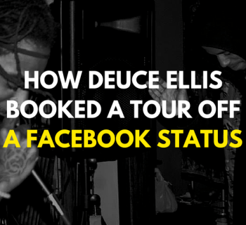 How Deuce Ellis Booked a Tour Off a Facebook Status
