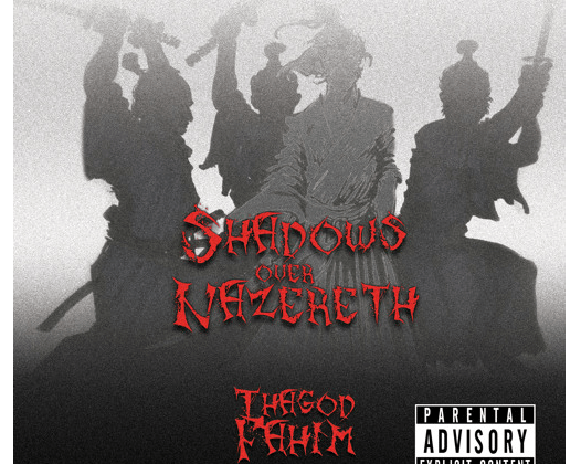 [Album] SHADOWS OVER NAZERETH - ThaGod Fahim