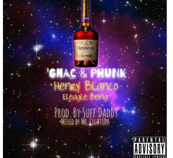"[Audio] ""'Gnac & Phunk (GPHNK)"" - Henry Blanco ft. Eleagle Being"