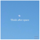 [Mixtape] 'THINK AFTER SPACE' - Russell Taraine