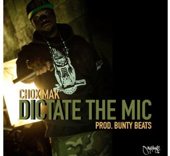 """[Audio] """"Dictate The Mic"""" - Chox-Mak"""