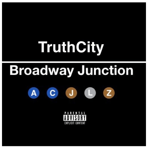 "[Audio] ""Broadway Junction"" - TruthCity"