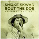 "[Audio] ""Bout the Doe"" - Smoke Skwad"