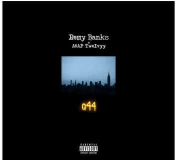 "[Audio] ""q44."" - Remy Banks ft. A$AP Twelvy"