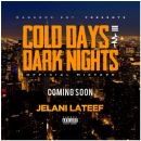 [New Music] 'Cold Days and Dark Nights' - Jelani Lateef