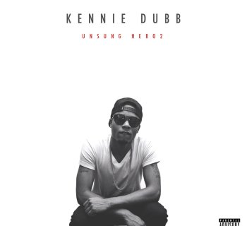 [Album Review] 'Unsung Hero 2' - Kennie Dubb