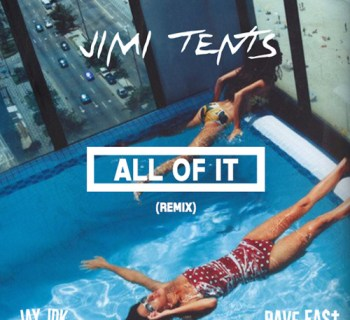 "[Audio] ""All of it remix"" - Jimi Tents feat. Jay IDK & Dave East"