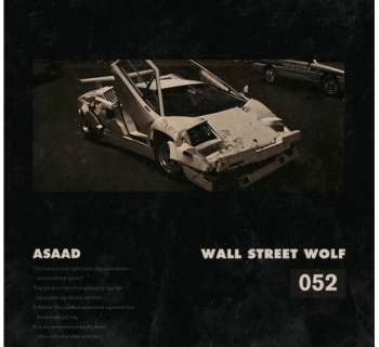 "[Audio] ""Wall Street Wolf"" - Asaad"