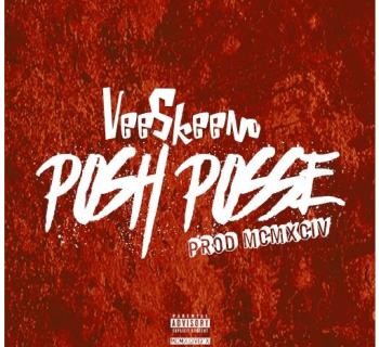 """[Audio] """"Posh Posse"""" - Vee Skeeno"""