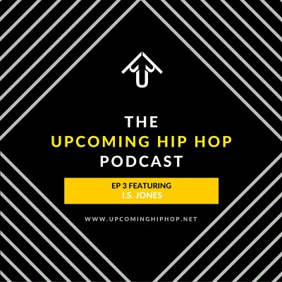 [Podcast] EP 4 featuring I.S. Jones, Editor of Upcoming Hip Hop & Encore Radio Show