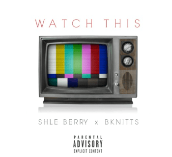 "[Audio] ""Watch This"" - Shle Berry ft. Bknitts"