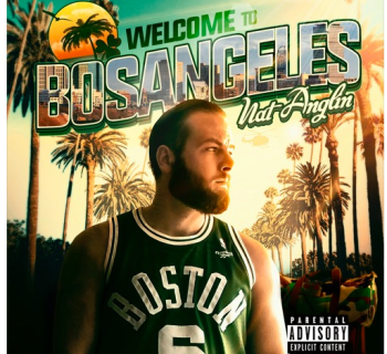 [New Music] 'Welcome To BosAngeles' - Nat Anglin