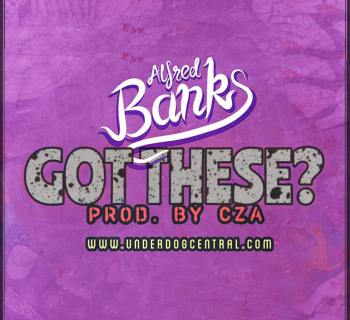 "[Premiere] ""Got These?"" - Alfred Banks (Prod. By CZA)"