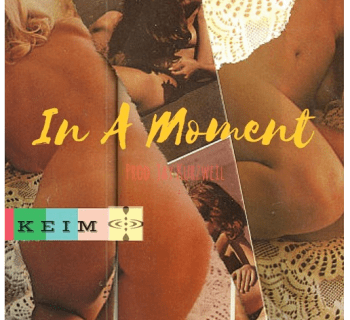 "[Audio] "" In A Moment"" - K E I M"