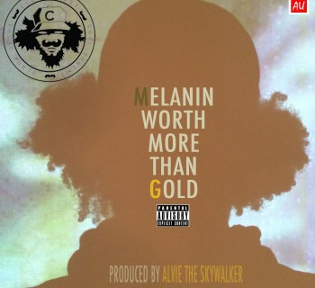 "[Audio] Clever Best - ""Melanin Worth More Than Gold"" (prod. Alvie The Skywalker)"