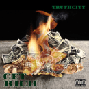 "[Audio] TruthCity - ""Get Rich"" (Prod. King Leeboy)"