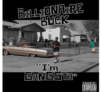 """[Premiere] Billionaire Buck - """"I'm Gangsta"""""""