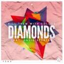 "Kill Them With Colour - ""Diamonds"" Ft. David Spekter (Audio)"