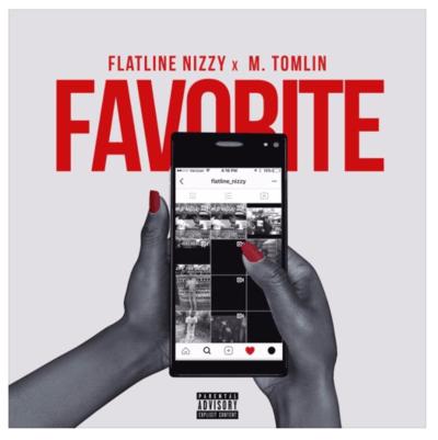 "Flatline Nizzy - ""Favorite"" Ft. M. Tomlin"