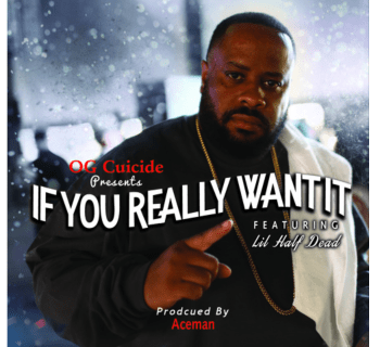 "OG Cuicide Ft. Lil Half Dead - ""If You Really Want It"""