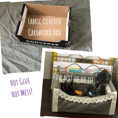 How (not) to make a Fabric Covered Storage Box – A Hot Glue Hot Mess Story