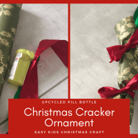 How to Upcycle a Pill Bottle - Christmas Cracker Ornament