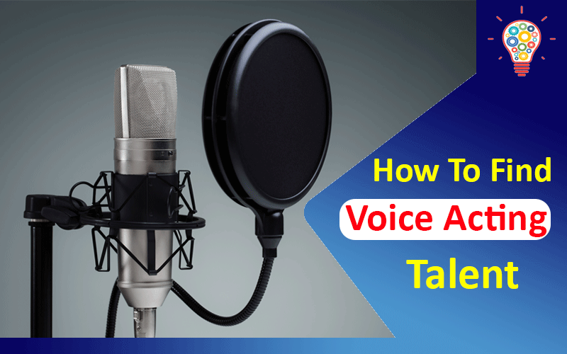 How To Find Voice Acting Talent