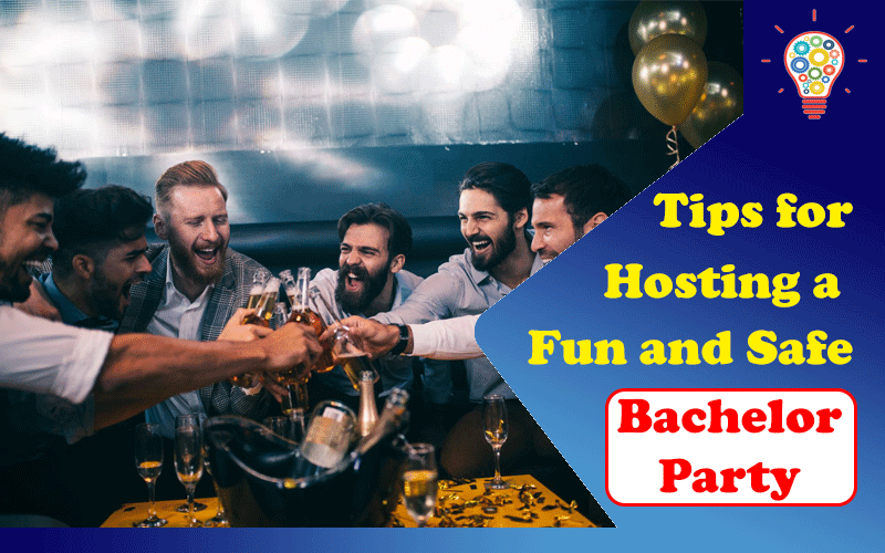 4 Tips for Hosting a Fun and Safe Bachelorette or Bachelor Party