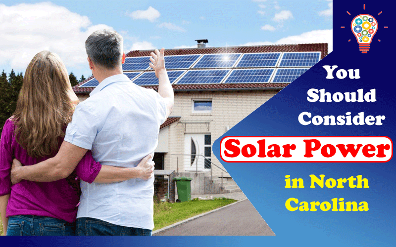 3 Reasons You Should Consider Solar Power in North Carolina