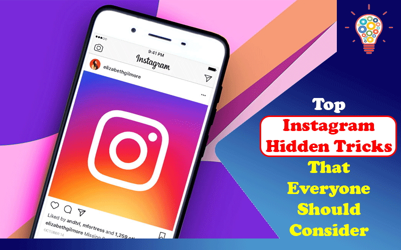 Top Instagram Hidden Tricks That Everyone Should Consider