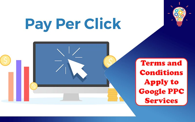 Terms and Conditions Apply to Google PPC Services