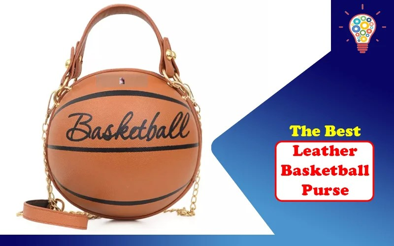 The Best Leather Basketball Purse