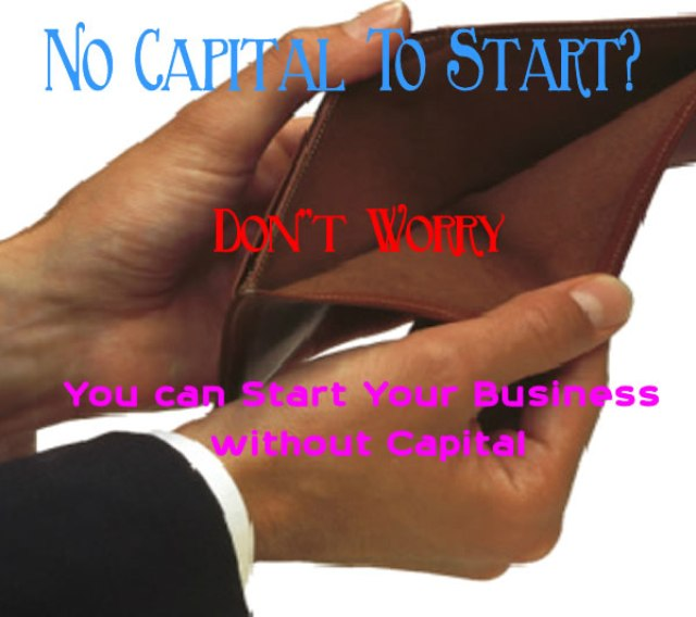 No money to start your business? then start without capital