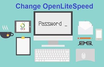 Cách đổi mật khẩu tài khoản admin trên OpenLiteSpeed 1