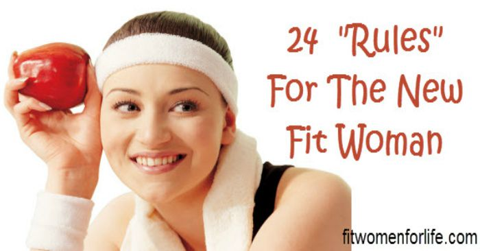 24 Rules for the NEW Fit Woman… (How to be Fit for Life)