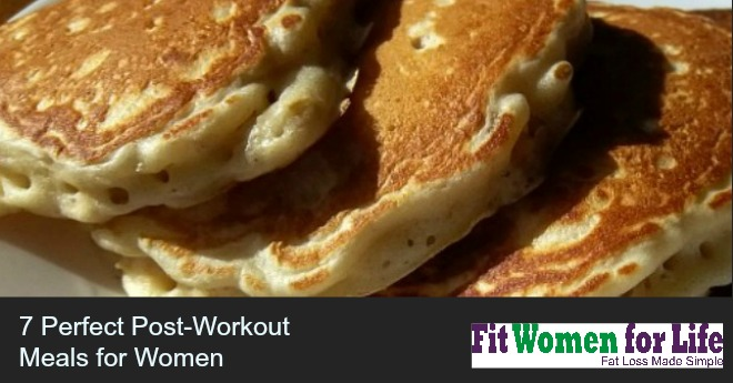 7 Perfect Post-Workout Meals for Women