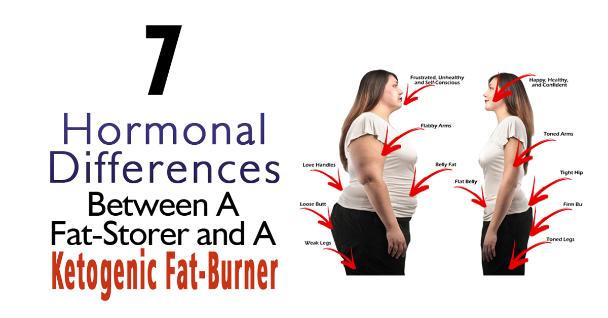 7 Hormonal Differences Between A Fat-Storer and A Ketogenic Fat-Burner