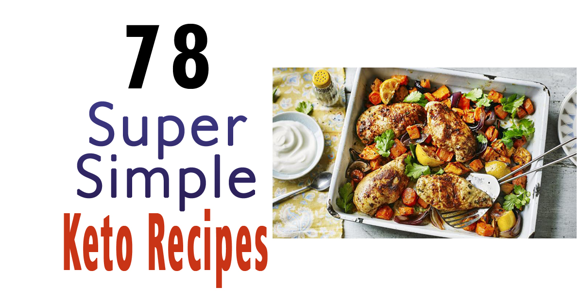 78 Super Simple Keto Recipes