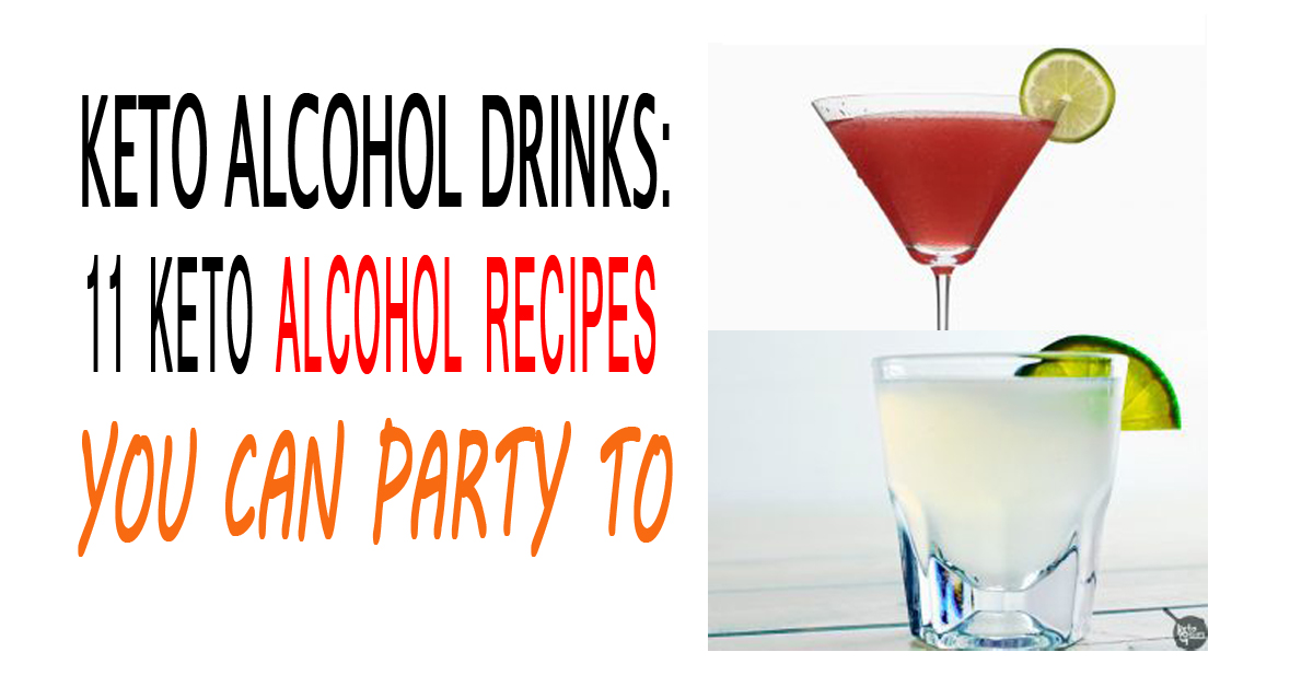 Keto Alcohol Drinks: 11 Keto Alcohol Recipes You Can Party To