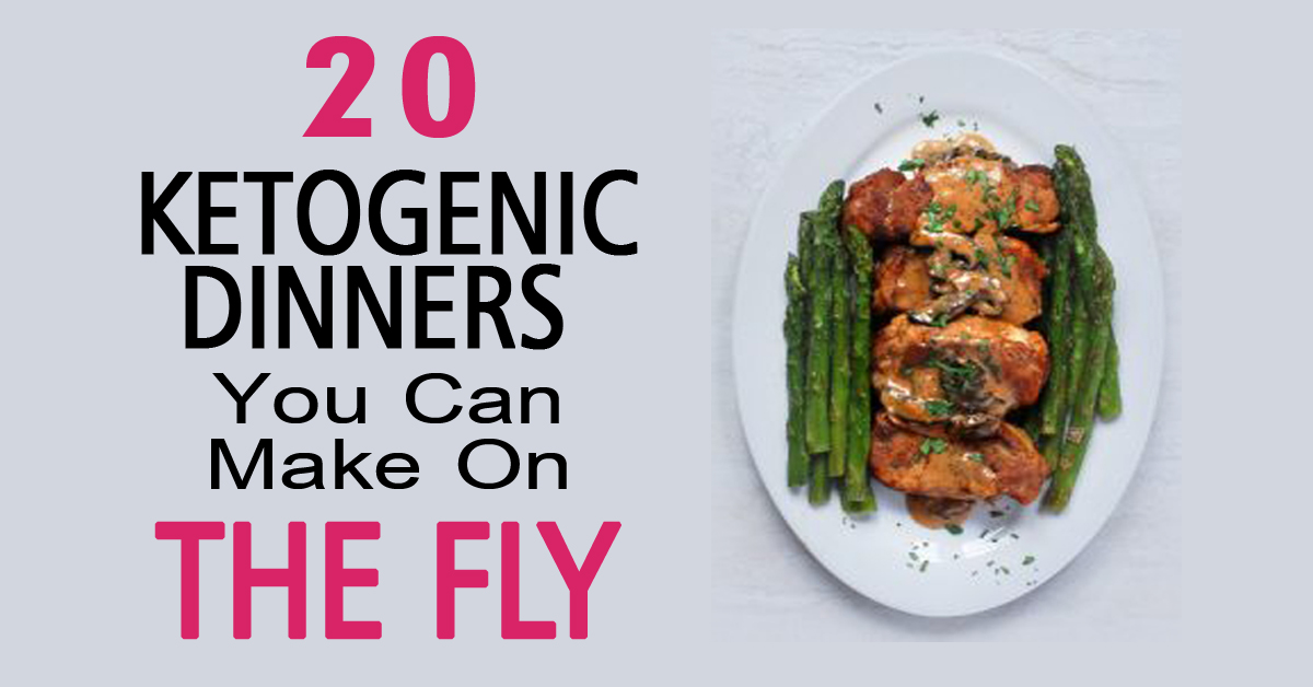 20 Ketogenic Dinners You Can Make On The Fly