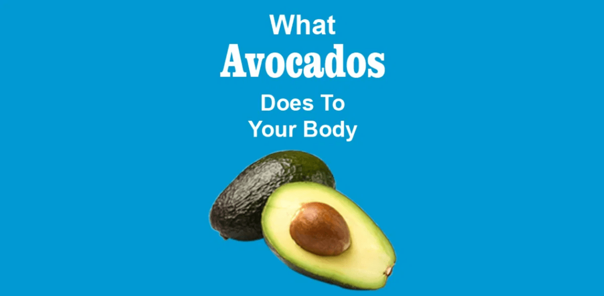 What Avocados Do To Your Body